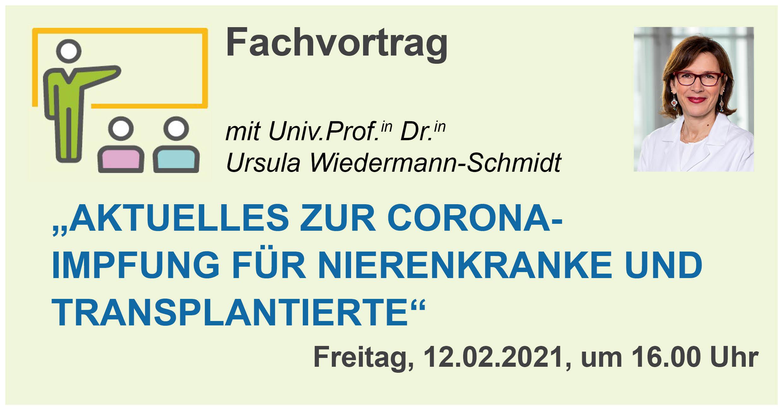 """Fachvortrag """"Aktuelles zur Corona Impfung für Nierenkranke und Transplantierte"""" mit Univ.Prof.in Dr.in Ursula Wiedermann"""